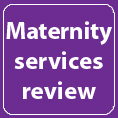 maternity services review
